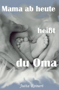 Cover des Romans Mama, ab heute heißt du Oma